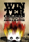 Winter Children and Other Chilling Tales - Angela Slatter