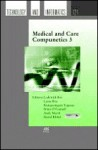 Studies in Health Technology and Informatics, Volume 121: Medical and Care Compunetics 3 - Lodewijk Bos, Kanagasingam Yogesan, Brian O'Connell, Andy Marsh, Bernd Blobel, Laura Roa