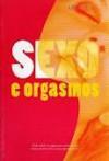 Sexo e Orgasmos - Elena Cervantes, Ricardo Domingos, Jacob Taurà