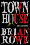 Townhouse: A Tale of Terror - Brian Rowe