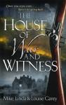 The House of War and Witness - Mike Carey, Linda Carey, Louise Carey