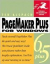 PageMaker 6.5 Plus for Windows: Visual QuickStart Guide - Ted Alspach