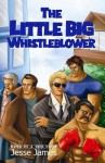 The Little Big Whistleblower: The Fight of One Against Overwhelming Power and Numbers - Jesse James