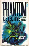 The Phantom Detective - Murder Trail - March, 1940 30/2 - Robert Wallace