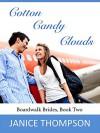 Cotton Candy Clouds (Boardwalk Brides Book 2) - Janice Thompson