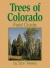 Trees of Colorado Field Guide - Stan Tekiela