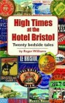 High Times at the Hotel Bristol - Roger Williams
