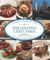 Philadelphia Chef's Table: Extraordinary Recipes From The City Of Brotherly Love - April White, Jason Varney