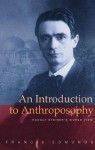 An Introduction to Anthroposophy: Rudolf Steiner's World View - Francis Edmunds