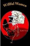 Willful Women - Randall S. Smith