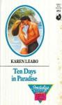 Ten Days In Paradise (Harlequin Silhouette Romance, #692) - Karen Leabo