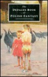 The Dedalus Book of Polish Fantasy - Wiesiek Powaga