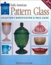 Early American Pattern Glass: Collector's Identification & Price Guide - Darryl Reilly