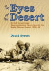 The Eyes of the Desert Rats: British Long-Range Reconnaissance Operations in the North African Desert 1940-43 - David Syrett
