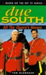 Due South: All the Queen's Horses - Tom McGregor