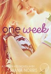 One Week: A Stolen Kiss Short Story (Stolen Kiss Collection Book 0) - Shana Norris