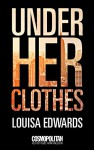 Under Her Clothes - Louisa Edwards