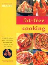 Fat-Free Cooking: Over 50 Recipes Each Containing No More Than 5 Grams of Fat Per Serving - Anne Sheasby