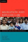 Migration and Refugee Law: Principles and Practice in Australia - John Vrachnas, Mirko Bagaric, Athula Pathinayake, Penny Dimopoulos