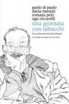 Una giornata con Tabucchi - Paolo Di Paolo, Dacia Maraini, Romana Petri, Ugo Riccarelli