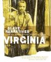 Virginia Slave Narratives - Federal Writers' Project, Federal Writers' Project of the Works Progress Administratio, Federal Writers' Project