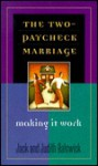 The Two-Paycheck Marriage: Making It Work - Jack O. Balswick, Judith K. Balswick