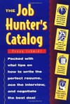 The Job Hunter's Catalog - Peggy Schmidt