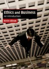 Ethics and Business: An Introduction (Cambridge Applied Ethics) - Kevin Gibson