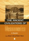 The Ancient Civilizations of Mesoamerica: A Reader - Michael E. Smith