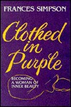 Clothed in Purple: Becoming a Woman of Inner Beauty - Frances Simpson