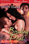 Breaking Point [Sunset Point] (Siren Publishing Menage Amour) - Susan Hayes