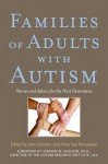 Families of Adults with Autism: Stories and Advice for the Next Generation - Anne Van Rensselaer, Jane Johnson, Stephen M Edelson