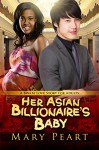 Her Asian Billionaire's Baby: A BWAM Pregnancy Romance For Adults - Mary Peart, BWWM Club