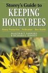 Storey's Guide to Keeping Honey Bees: Honey Production, Pollination, Health (Storey's Guide to Raising) - Richard E. Bonney, Malcolm T. Sanford