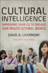 Cultural Intelligence (Youth, Family, and Culture): Improving Your CQ to Engage Our Multicultural World - David A. Livermore, Chap Clark
