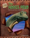 The Fossil Feud: Marsh and Cope's Bone Wars (Fossil Hunters) - Meish Goldish, Luis M Chiappe