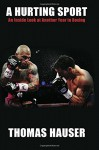A Hurting Sport: An Inside Look at Another Year in Boxing - Thomas Hauser
