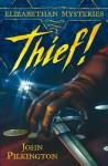 Thief! - John Pilkington