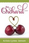 The Orchard (series #1) - Krista Lynne Jensen