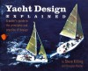 Yacht Design Explained: A Boat Owner's Guide to the Principles and Practice of Design - Steve Killing, Doug Hunter