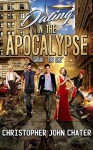 "Dating in the Apocalypse: Sarah: ""The One"" - Christopher John Chater"