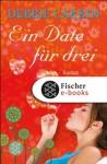Ein Date für drei: Roman (German Edition) - Debbie Carbin, Andrea Fischer