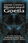Aleister Crowley's Illustrated Goetia - Lon Milo Duquette, Christopher S. Hyatt, Aleister Crowley, David P. Wilson