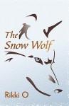 The Snow Wolf - O. Rikki O.