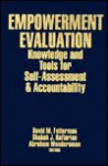 Empowerment Evaluation: Knowledge and Tools for Self-Assessment and Accountability - David M. Fetterman, Abraham Wandersman, Shakeh Kaftarian