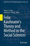 Felix Kaufmann's Theory and Method in the Social Sciences - Robert S. Cohen, Ingeborg K. Helling