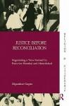 Justice Before Reconciliation: Negotiating a ?New Normal? in Post-Riot Mumbai and Ahmedabad - Dipankar Gupta