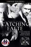 Catching Faete - Elena Kincaid, Sarah Marsh, Maia Dylan