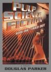 Pulp Science Fiction: Book One: Timed Out - Douglas Parker