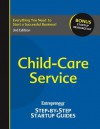 Child-Care Service: Entrepreneur's Step by Step Startup Guide - Entrepreneur Magazine
